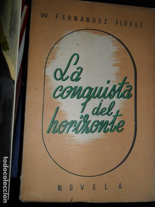 LA CONQUISTA DEL HORIZONTE, WENCESLAO FERNÁNDEZ FLOREZ, ED. LIBRERÍA GENERAL, INTONSO (Libros de Segunda Mano (posteriores a 1936) - Literatura - Narrativa - Otros)