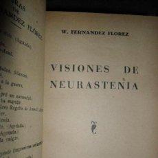 Libros de segunda mano: VISIONES DE NEURASTENIA, WENCESLAO FERNÁNDEZ FLOREZ, ED. LIBRERÍA GENERAL, 1948. Lote 112542791