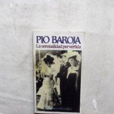 Libri di seconda mano: LA SENSUALIDAD PERVERTIDA DE PIO BAROJA. Lote 112553551
