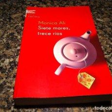 Libros de segunda mano: MONICA ALI. SIETE MARES, TRECE RÍOS. ED. EMECÉ, 2003. Lote 112591151
