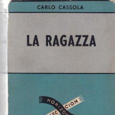 Libros de segunda mano: LA RAGAZZA - CARLO CASSOLA - EDITORIAL SUDAMERICANA 1963. Lote 112663815