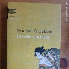 Libros de segunda mano: LO BELLO Y LO TRISTE. YASUNARI KAWABATA. EMECE 2002 209PP. Lote 112700163