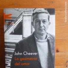 Libros de segunda mano: LA GEOMETRÍA DEL AMOR CHEEVER, JOHN PUBLICADO POR EMECÉ. (2002) 389PP. Lote 112700715