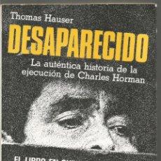 Libros de segunda mano: THOMAS HAUSER. DESAPARECIDO. MARTINEZ ROCA. Lote 112752115