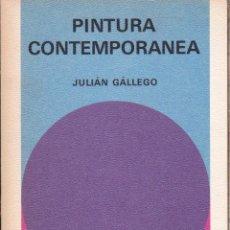 Libros de segunda mano: PINTURA CONTEMPORANEA ····JULIAN GÁLLEGO .. Lote 112755195