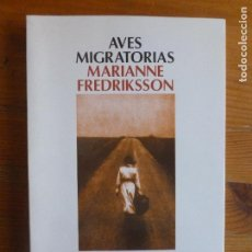Libros de segunda mano: AVES MIGRATORIAS FREDRIKSSON, MARIANNE PUBLICADO POR EMECÉ, BARCELONA (2000) 262PP. Lote 112822591