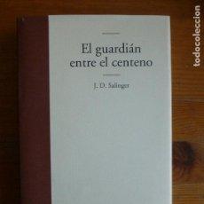 Libros de segunda mano: EL GUARDIÁN ENTRE EL CENTENO SALINGER, J. D. EDHASA (2010) 274PP. Lote 112832623