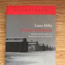 El humo de Birkenau. Liana Millu. Presentación Primo Levi. Acantilado Primera edición. 2005.
