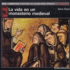 Libros de segunda mano: LA VIDA EN UN MONASTERIO MEDIEVAL - ANNE BOYD - AKAL / CAMBRIDGE 1990 / ILUSTRADO. Lote 112912611