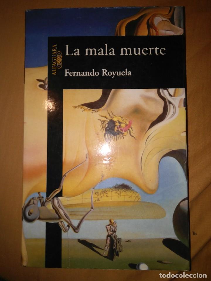 LA MALA MUERTE FERNANDO ROYUELA ALFAGUARA TAMAÑO GRANDE (Libros de Segunda Mano (posteriores a 1936) - Literatura - Narrativa - Otros)