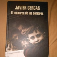 Libros de segunda mano: JAVIER CERCAS EL MONARCA DE LAS SOMBRAS RANDOM HOUSE TAPA DURA TAMAÑO GRANDE. Lote 129475830