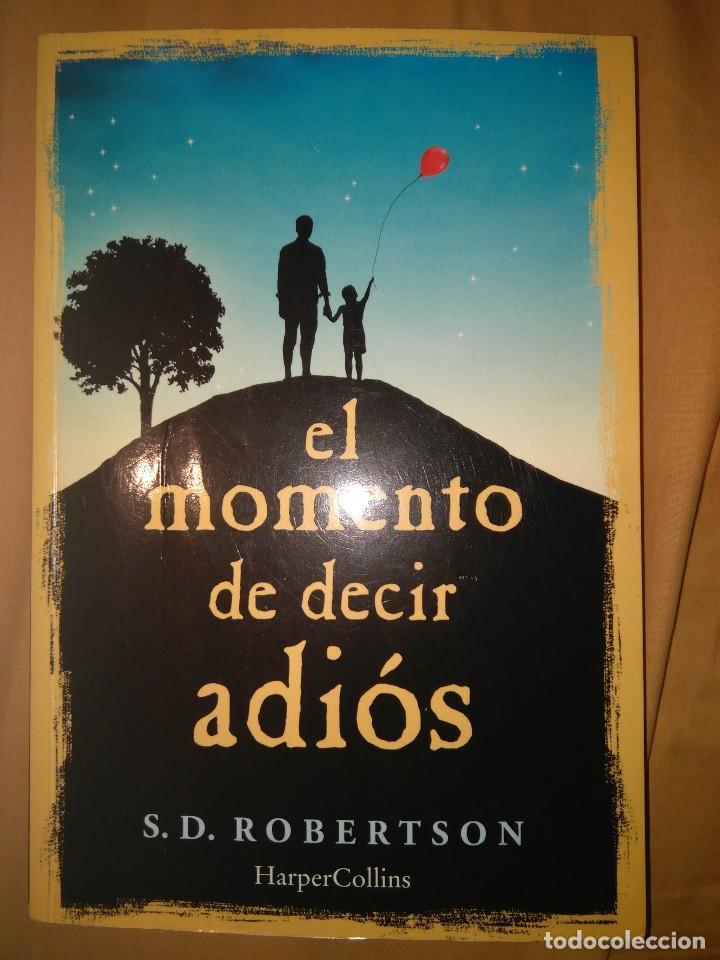 EL MOMENTO DE DECIR ADIOS S. D. ROBERTSON HARPPER COLLINS (Libros de Segunda Mano (posteriores a 1936) - Literatura - Narrativa - Otros)