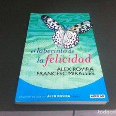 Libros de segunda mano: ÁLEX ROVIRA - FRANCESC MIRALLES. EL LABERINTO DE LA FELICIDAD. ED. SANTILLANA, 2007. Lote 112926667