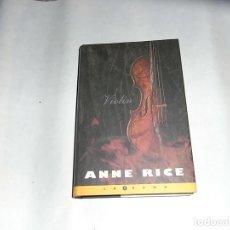 Libros de segunda mano: ANNE RICE, VIOLIN, EDICIONES B. Lote 112950259