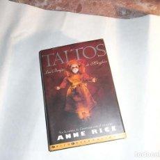 Libros de segunda mano: ANNE RICE, TALTOS, EDICIONES B. Lote 112950907