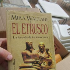 Libros de segunda mano: LIBRO EL ETRUSCO LA LEYENDA DE LOS INMORTALES MIKA WALTARI 1994 1ª ED. EDHASA TAPA DURA L-17372. Lote 112963367