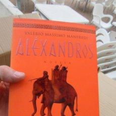 Libros de segunda mano: LIBRO ALÉXANDROS EL CONFÍN DEL MUNDO VALERIO MASSIMO MANFREDI 1999 ED. GRIJALBO L-17373. Lote 112963655