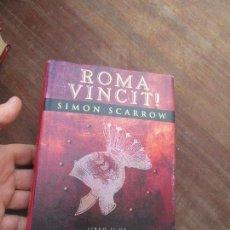 Libros de segunda mano: LIBRO ROMA VINCIT SIMON SCARROW 1ª ED. 2002 EDHASA L-17377. Lote 112965523