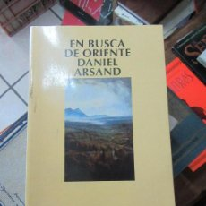 Libros de segunda mano: LIBRO EN BUSCA DE ORIENTE DANIEL ARSAND 2000 ED. EMECÉ L-17387. Lote 112967839