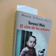 Libros de segunda mano: EL CINE DE LOS SÁBADOS. MOIX, TERENCI. ED. PLANETA. BARCELONA 1998. Lote 112982591