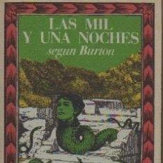 Libros de segunda mano: LAS MIL Y UNA NOCHES SEGÚN BURTON. LA BIBLIOTECA DE BABEL. DIRIGIDA POR JORGE LUIS BORGES. Lote 112997419