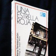Libros de segunda mano: UNA ESTRELLA ROJA   LEÓN, MARÍA TERESA   ESPASA 1979 (1ª ED.). Lote 112999507