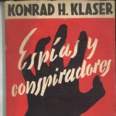 Libros de segunda mano: ESPIAS Y CONSPIRADORS. KONRAD H. KLASER. Lote 113000599
