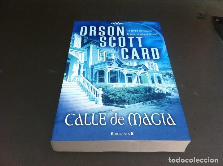 ORSON SCOTT CARD. CALLE DE MAGIA. ED. EDICIONES B, 2007 (Libros de Segunda Mano (posteriores a 1936) - Literatura - Narrativa - Otros)