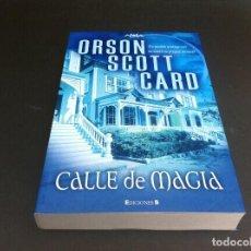 Libros de segunda mano: ORSON SCOTT CARD. CALLE DE MAGIA. ED. EDICIONES B, 2007. Lote 113030931