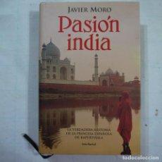 Libros de segunda mano: PASIÓN INDIA - JAVIER MORO - SEIX BARRAL - 2006 . Lote 113042087