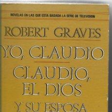 Libros de segunda mano: YO, CLAUDIO - CLAUDIO, EL DIOS Y SU ESPOSA MESALINA - PLAZA & JANES 1979 - TAPA DURA. Lote 113045519