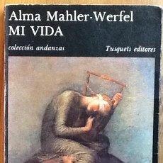 Libros de segunda mano: MI VIDA. ALMA MAHLER- WERFEL. 1ª EDICIÓN TUSQUETS. . Lote 113063547