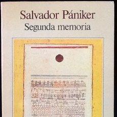Libros de segunda mano: SEGUNDA MEMORIA. SALVADOR PÁNIKER. 1ª EDICIÓN SEIX BARRAL.. Lote 113064279