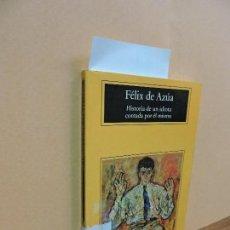 Libros de segunda mano: HISTORIA DE UN IDIOTA CONTADA POR ÉL MISMO. DE AZÚA, FÉLIX. ED. ANAGRAMA. BARCELONA 2002. 5ª EDICIÓN. Lote 113066967