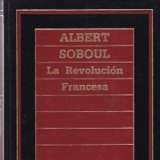 Libros de segunda mano: LA REVOLUCION FRANCESA - ALBERT SOBOUL - EDICIONES ORBIS 1985. Lote 113085931
