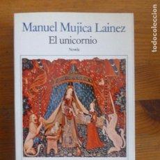 Libros de segunda mano: EL UNICORNIO MUJICA LAINEZ, MANUEL PUBLICADO POR SEIX BARRAL. (1994) 386PP. Lote 113097543