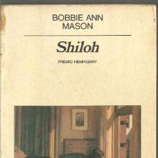 Libros de segunda mano: BOBBIE ANN MASON. SHILOH. ANAGRAMA PRIMERA EDICION. Lote 113113487
