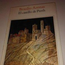 Libros de segunda mano: EL CASTILLO DE PERTH . BRAULIO ARENAS ( SEIX BARRAL ). Lote 113119843