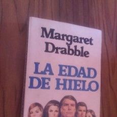 Libros de segunda mano: LA EDAD DE HIELO. MARGARET DRABBLE. GRIJALBO. RÚSTICA. BUEN ESTADO. ALGO RARO. Lote 113161351