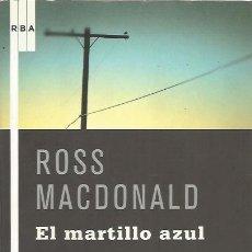 Libros de segunda mano: EL MARTILLO AZUL - ROSS MACDONALD - RBA - NUEVO. Lote 113187155
