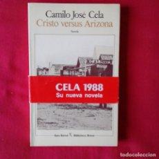 Libros de segunda mano: CRISTO VERSUS ARIZONA. CAMILO JOSE CELA. SEIX BARRAL BARCELONA 1988 1ª EDICION. Lote 113190075