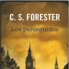Libros de segunda mano: LOS PERSEGUIDOS - C.S. FORESTER - CLÁSICOS DE LA NOVELA NEGRA / RBA. Lote 113191319