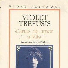 Libros de segunda mano: CARTAS DE AMOR A VITA - VIOLET TREFUSIS - ESPEJO DE TINTA / GRIJALBO. Lote 113195427