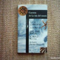 Libros de segunda mano: LLAMAZARES-MARSÉ-MILLÁS-MOLINA-P.REVERTE. CUENTOS DE LA ISLA DEL TESORO. 1994. PRIMERA EDICIÓN.. Lote 113202547
