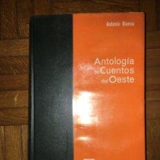 Libros de segunda mano: ANTOLOGÍA DE CUENTOS DEL OESTE - ANTONIO BLANCO - ED LABOR. Lote 113204906