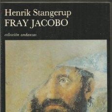 Libros de segunda mano: HENRIK STANGERUP. FRAY JACOBO. TUSQUETS ANDANZAS PRIMERA EDICION. Lote 113207087