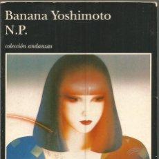 Libros de segunda mano: BANANA YOSHIMOTO. N.P. TUSQUETS ANDANZAS PRIMERA EDICION. Lote 113208135