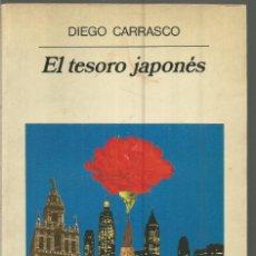 Libros de segunda mano: DIEGO CARRASCO. EL TESORO JAPONES. ANAGRAMA PRIMERA EDICION. Lote 113214415
