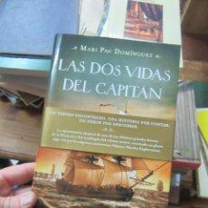 Libros de segunda mano: LIBRO LAS DOS VIDAS DEL CAPITÁN MARI PAU DOMÍNGUEZ 2014 GRIJALBO L-17405. Lote 113238091