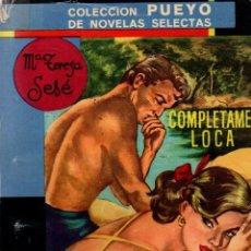 Libros de segunda mano - COMPLETAMENTE LOCA. Mº TERESA SESÉ. COLECCIÓN PUEYO DE NOVELAS SELECTAS. EDITORIAL PUEYO, S.L. - 113245399